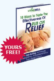 Rub on Relief (10 Ways to Triple The Effectiveness of)